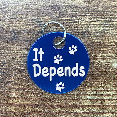 It Depends BLUE Brag Tag