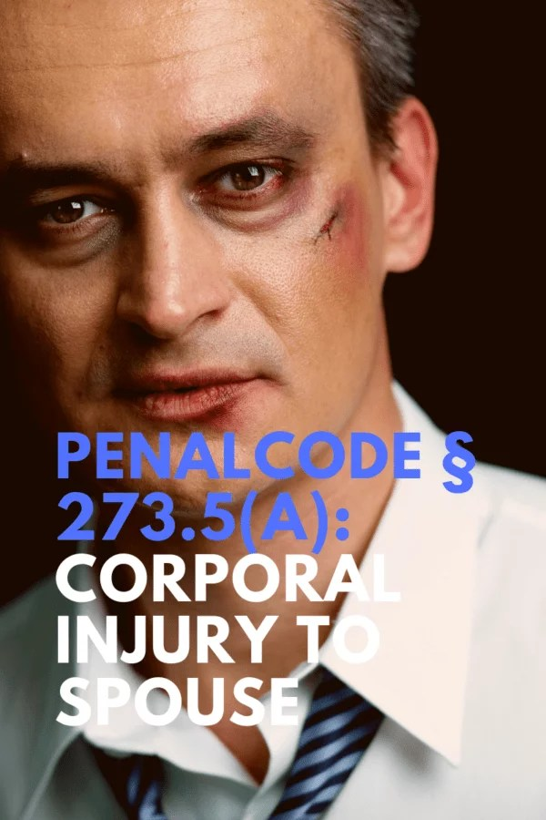 273.5(A) CORPORAL INJURY TO SPOUSE