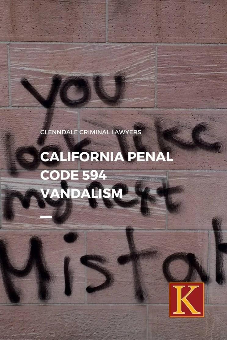 CALIFORNIA PENAL CODE 594 VANDALISM
