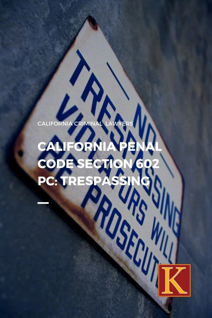 California Penal Code 602 PC Trespassing