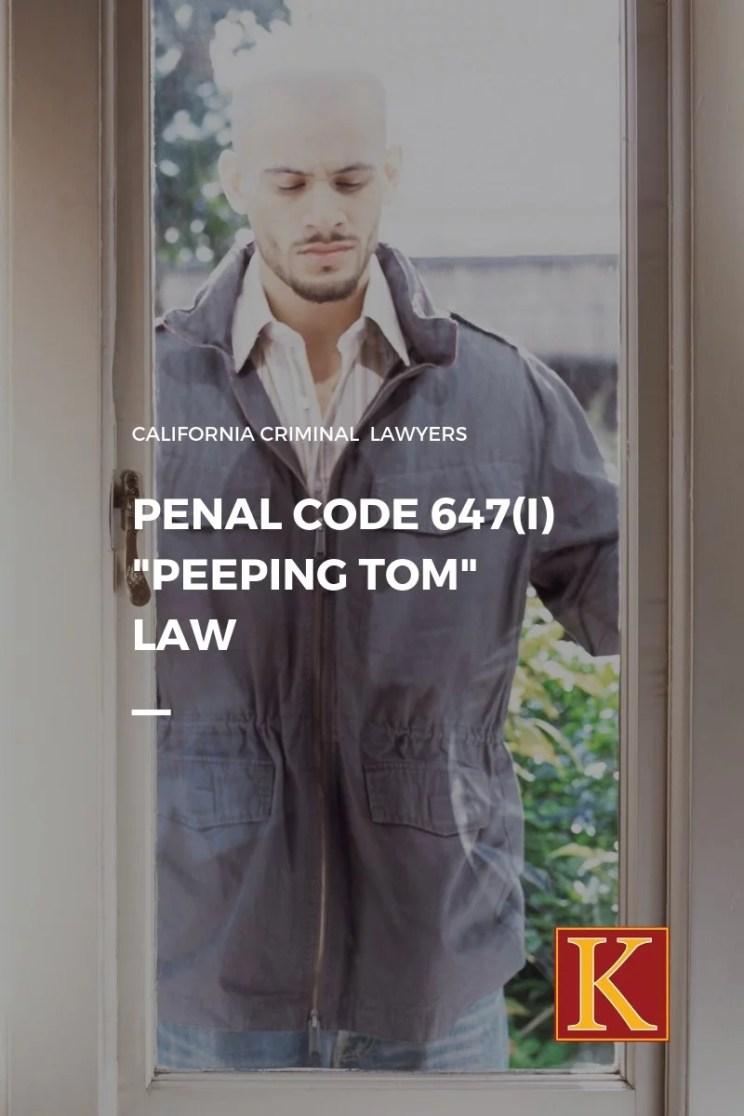 Penal Code 647(i) Peeping Tom Law