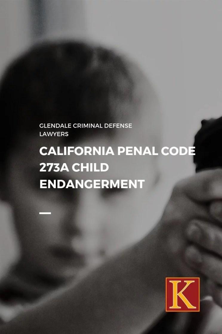 California Penal Code 273a Child Endangerment