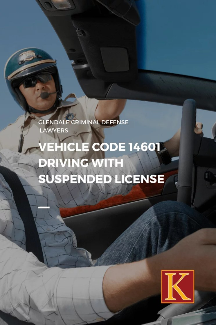 Vehicle Code 14601 Driving with Suspended License