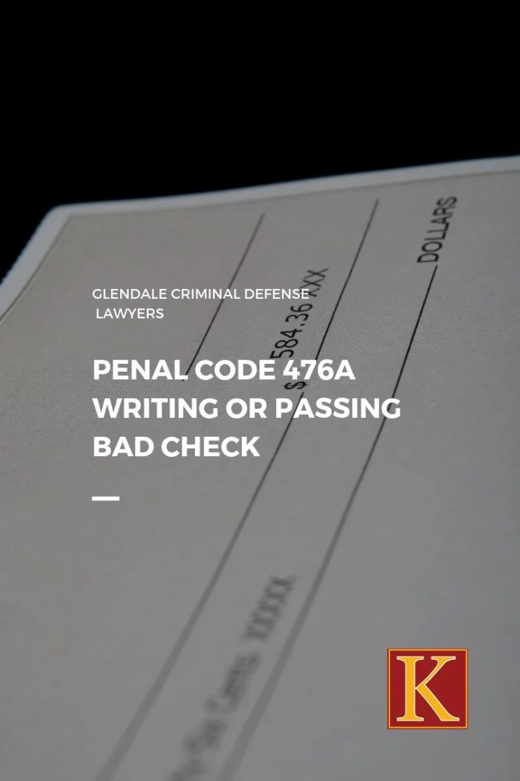 Penal Code 476a Writing or Passing Bad Check