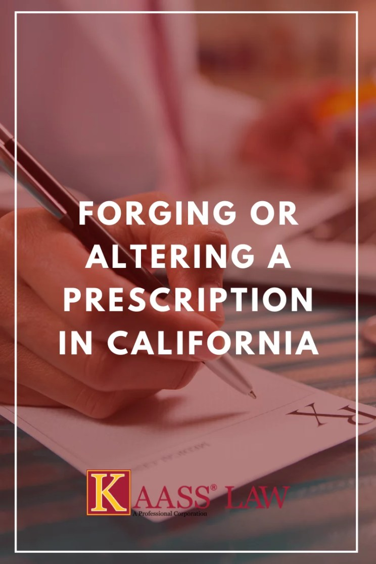 Forging or Altering Prescription California