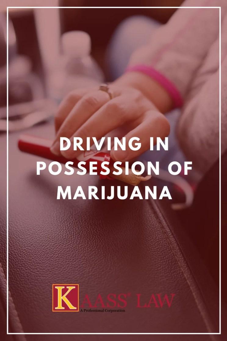Driving in Possession of Marijuana