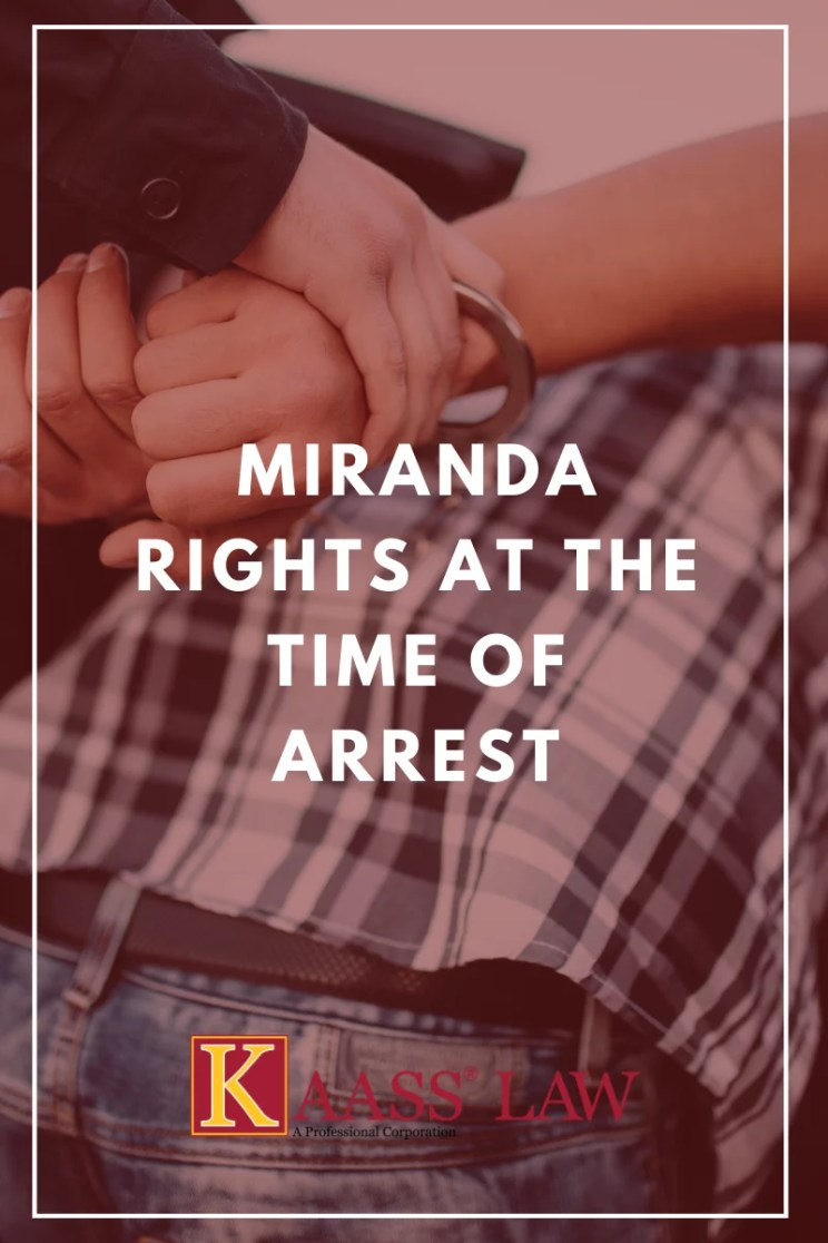 Miranda Rights at the Time of Arrest