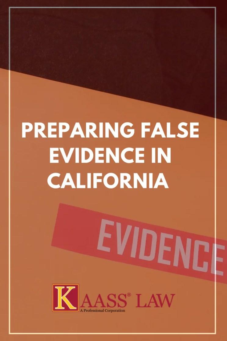 Preparing False Evidence in California