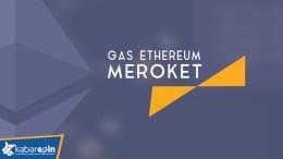 Biaya Gas Ethereum Meroket Cepat