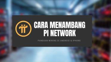 Cara Menambang PI Network