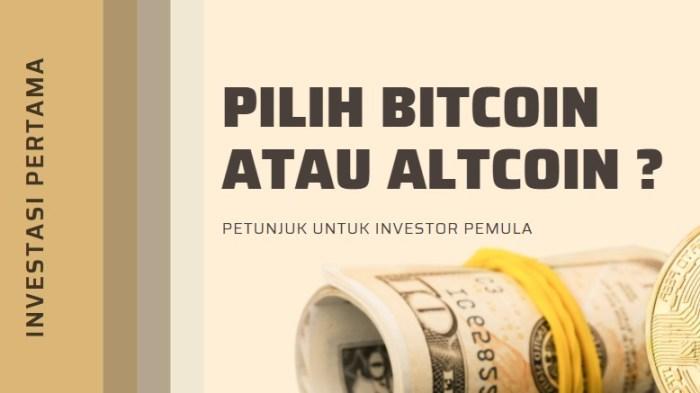 Pilih Bitcoin atau Altcoin