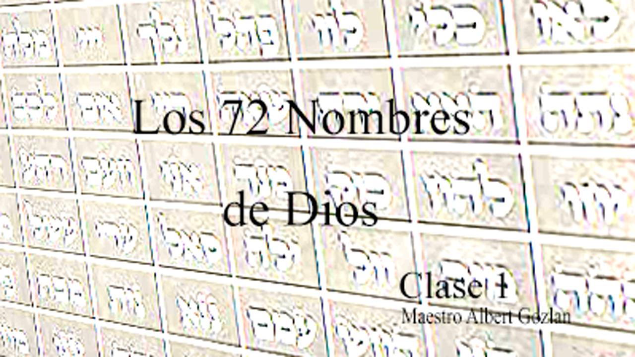 El Secreto de los 72 Nombres de Dios – clase 1
