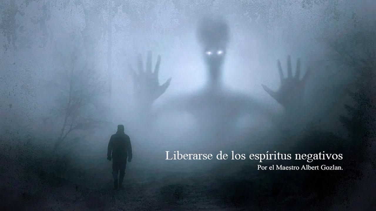 Liberarse de los espíritus negativos