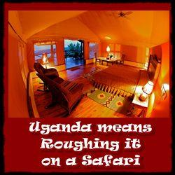 Uganda-means-roughing-it