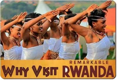 Why Visit Remarkable Rwanda