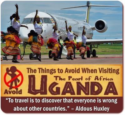 Top 14 Things to avoid in Uganda