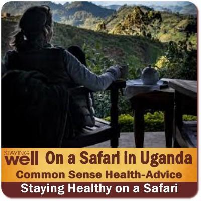 How to stay Healthy While on a Safari