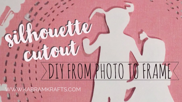 Silhouette Cutout DIY FROM Photo to Frame kabramkrafts.com