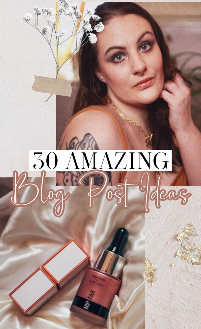 30 Amazing Blog Post Ideas
