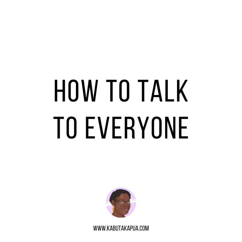 HOW TO TALK TO EVERYONE POSTER KABUTAKAPUA