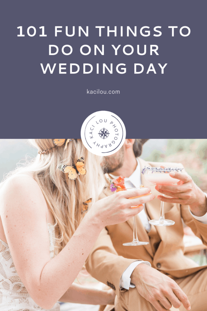 101 Fun Things to Do On Your Wedding Day to Make it Unforgettable - Unity Ceremonies, Wedding Activities, Wedding timeline, Elopement Ideas, Wedding Ideas and more!