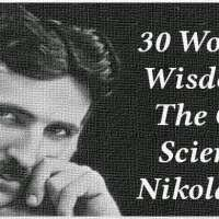 30 Words Of Wisdom By The Great Scientist, Nikola Tesla