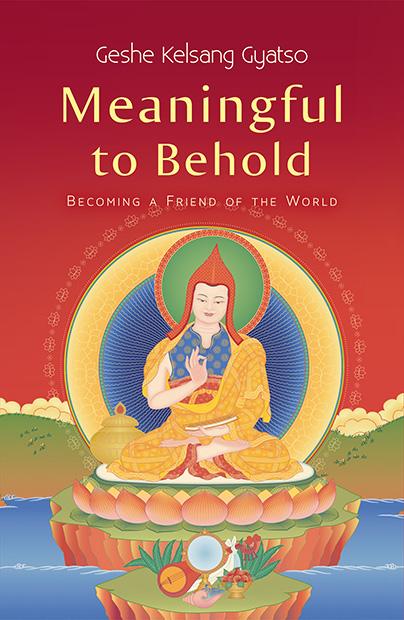 Meaningful to Behold - Kadampa Buddhism