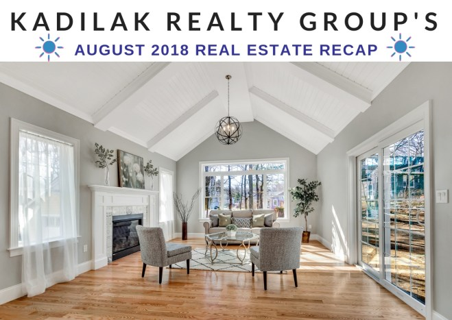 August 2018 Real Estate Recap