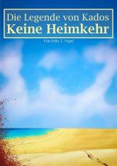 """Buchcover von """"Die Legende von Kados: Keine Heimkehr""""; zu sehen sind blutige Spuren im Sand, die zu einem großen flachen See inmitten einer Wüste führen"""