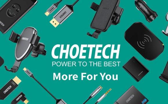 ข้อความ Choetech Power to the Best More For You โดยมีแบ็กกราวด์เป็นแกดเจ็ตต่างๆ ของ Choetech