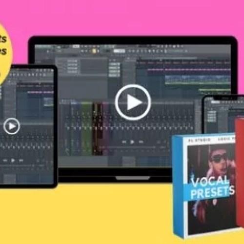 FL Studio Basics + Vocal Effect Presets + Projects & Samples