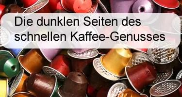 Die dunklen Seiten des schnellen Kaffee-Genuss