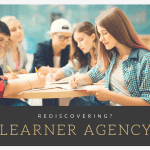 rediscovering learner agency