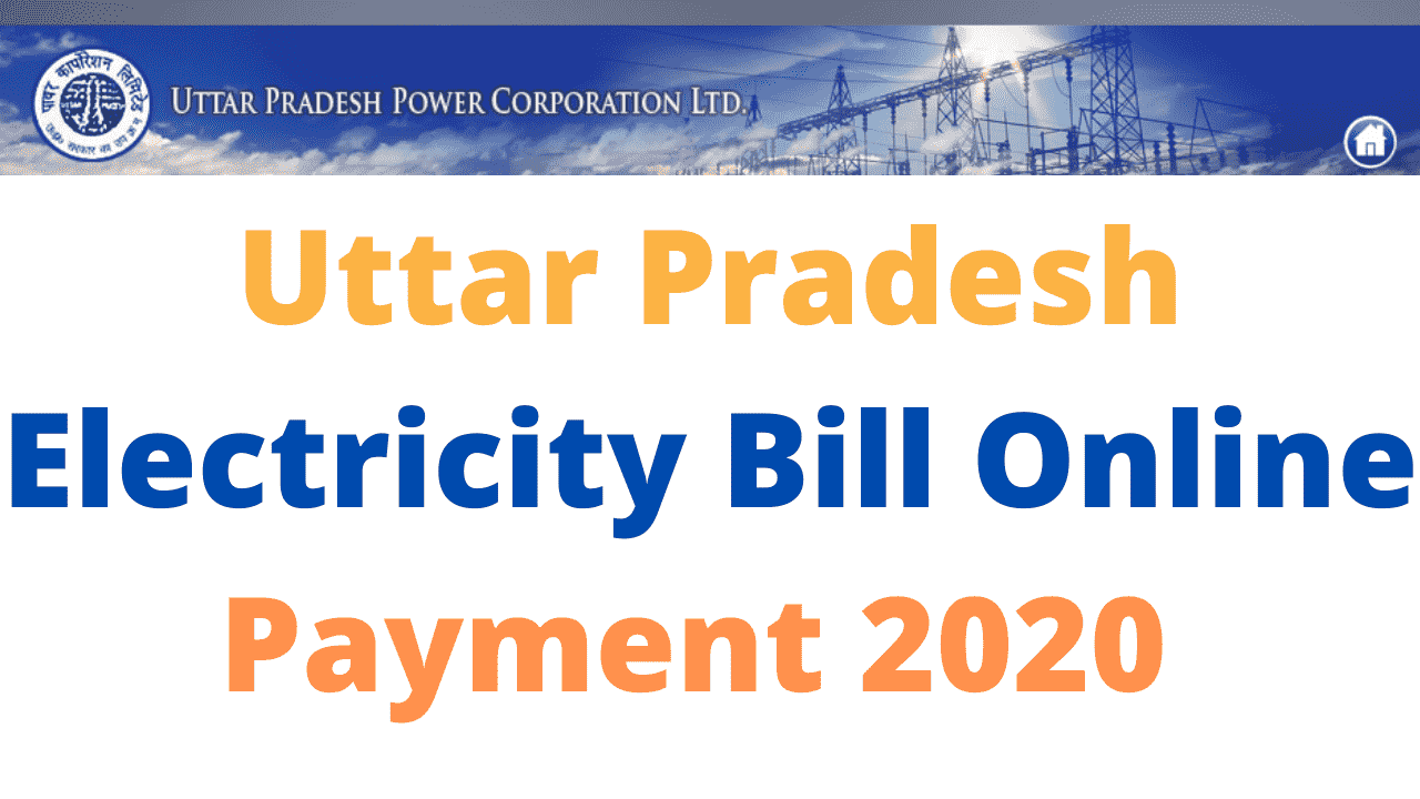 UP Electricity Bill Online Payment 2020