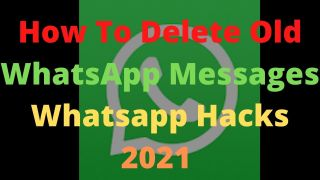 How To Delete Old WhatsApp Messages Whatsapp Hacks 2021