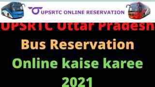 UPSRTC Uttar Pradesh Bus Reservation Online kaise karee 2021