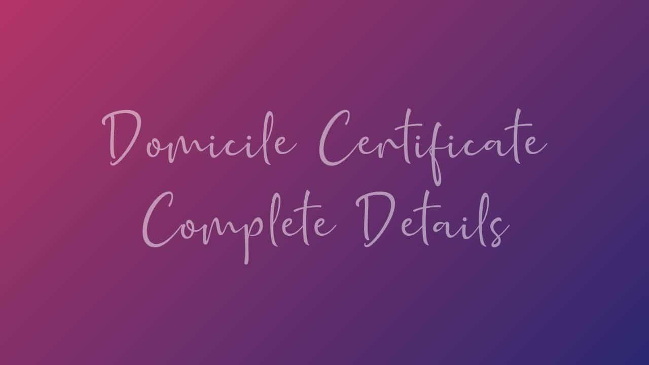 Domicile certificate kya hai Domicile certificate kaise banaye 2021