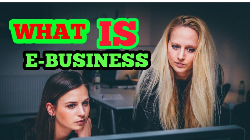 What Is E-BUSINESS And How To Start It