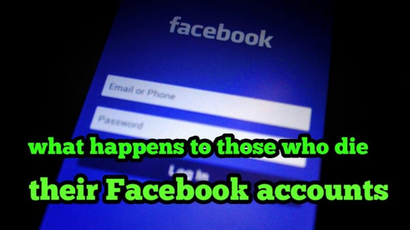 What happens to those who die, their Facebook account?