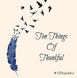 TToT linkup image, cream background with a feather on the left and birds flying from it. Text reads Ten Things of Thankful and #10Thankful in the bottom right corner.