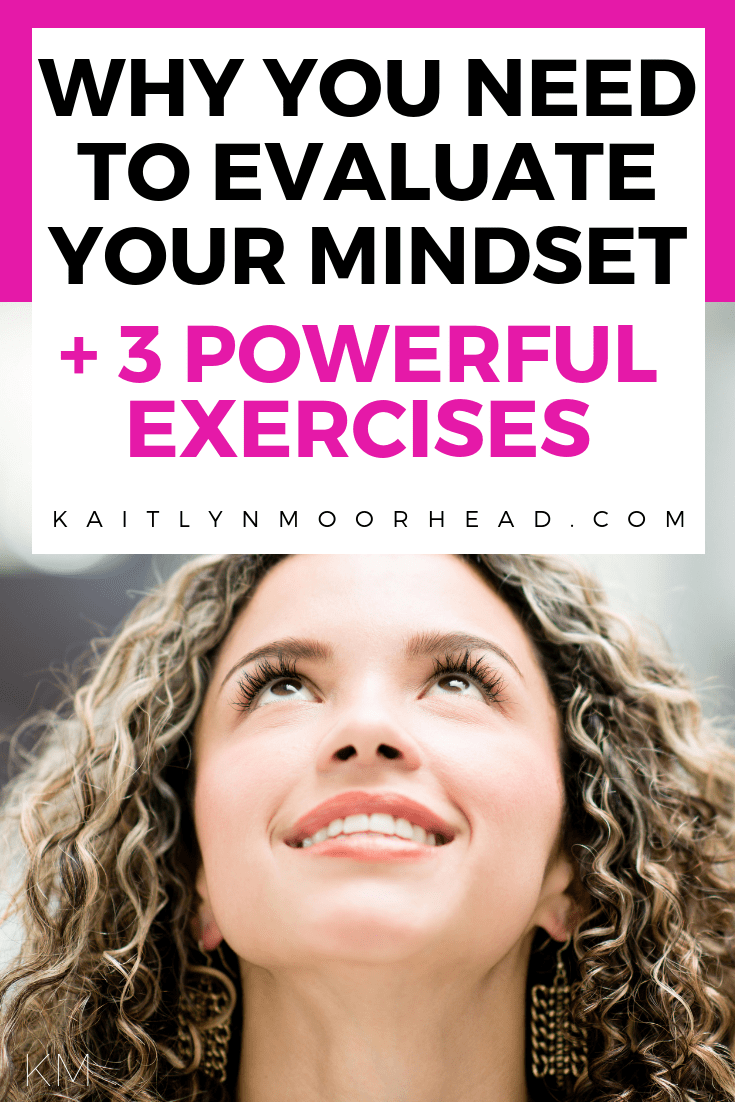 Why You Need to Evaluate Your Mindset + 3 Powerful Exercises – goal setting, goal setting printables, healthy habits for women, how to change your mindset, mindset growth, mindset evaluation, why am I not losing weight, how to reach your goals, fitness goals, healthy eating goals, healthy lifestyle goals, healthy lifestyle motivation, personal growth tools, personal growth printables, healthy lifestyle changes #healthylifestyle #mindset #goalsetting #personaldevelopment #habits #healthyhabits #freeprintable