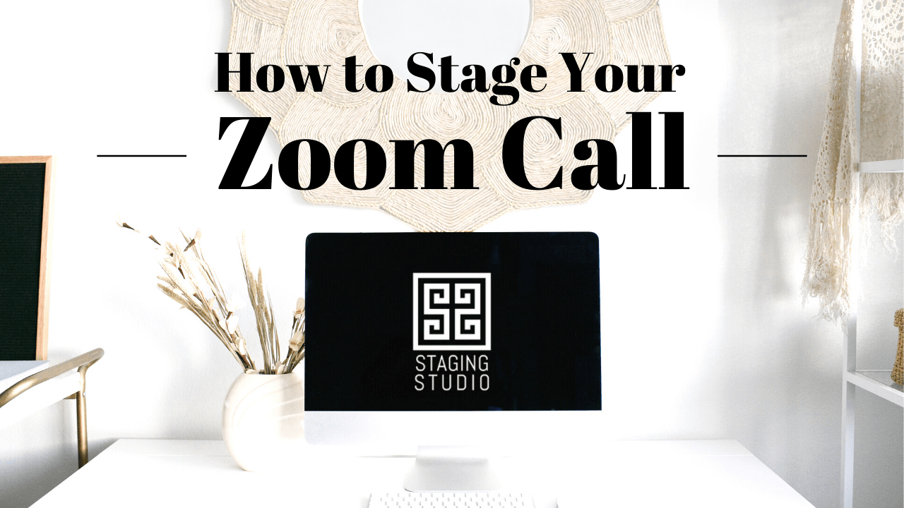 How To Stage Your Zoom Background