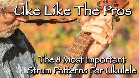 Ukulele Strumming Patterns For Beginners   8 Strum Ukulele Patterns