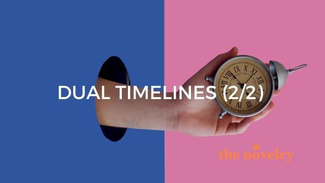 Dual Timelines (Part 11.)