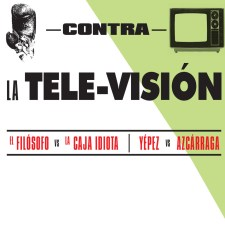 Segundo Opúsculo: Contra Mass-Co-Media, fragmento de «Contra la tele-visión»