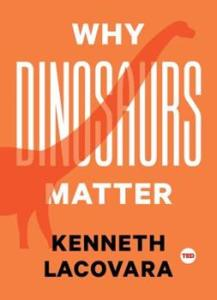 Book cover titled Why Dinosaurs Matter