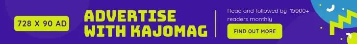 Advertise with KAJOMAG