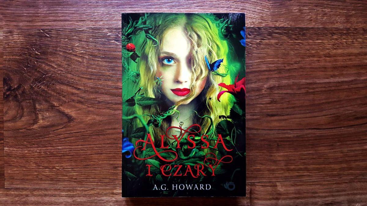 Alyssa i czary - A.G. Howard [RECENZJA]