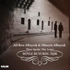 Böyle Buyurdu Aşık – Ali Riza Albayrak & Hüseyin Albayrak