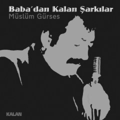 Baba'dan Kalan Şarkılar – Müslüm Gürses